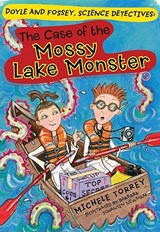 The Case of the Mossy Lake Monster | Michele Torrey |