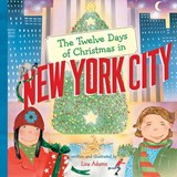 The Twelve Days of Christmas in New York City | Lisa Adams |