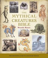 The Mythical Creatures Bible | Brenda Rosen |