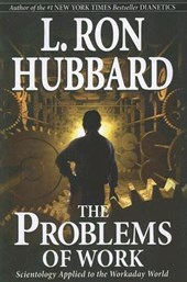 The Problems of Work | L. Ron Hubbard |