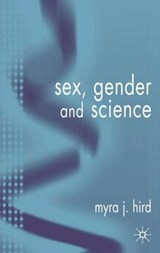 Sex, Gender, And Science | Myra J. Hird |