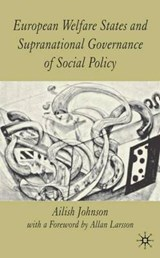 European Welfare States and Supranational Governance of Soci | Ailish Johnson |