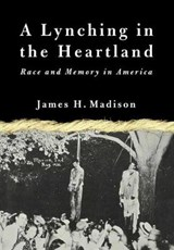 A Lynching in the Heartland | James H. Madison |