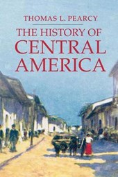 The History of Central America | Thomas Lee Pearcy |