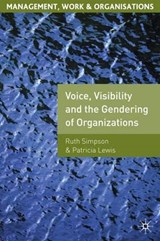 Voice, Visibility and the Gendering of Organizations | Patricia Lewis |