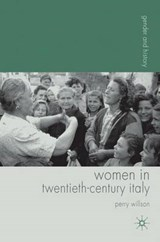 Women in Twentieth-Century Italy | Perry Willson |