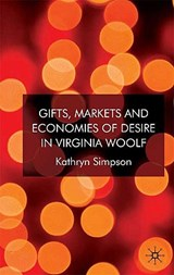Gifts, Markets and Economies of Desire in Virginia Woolf | Kathryn Simpson |