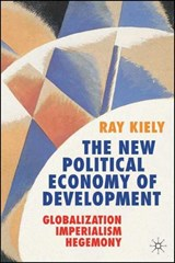 New Political Economy of Development | Ray Kiely |