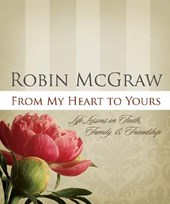 From My Heart to Yours | Robin Mcgraw |