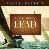 The Right to Lead | John C. Maxwell |