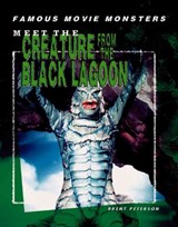 Meet the Creature from the Black Lagoon | Brent Peterson |