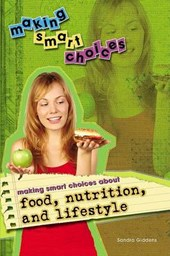 Making Smart Choices about Food, Nutrition, and Lifestyle