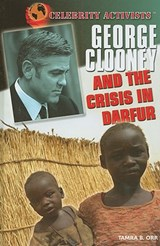 George Clooney and the Crisis in Darfur | Tamra B. Orr |