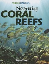 Discovering Coral Reefs | Janey Levy |