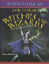 How to Draw Witches and Wizards | Steve Beaumont |