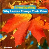Investigating Why Leaves Change Their Color | Ellen Rene |