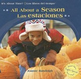 All About a Season/Las estaciones | Joanne Randolph |