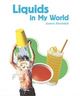 Liquids in My World | Joanne Randolph |
