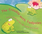 The Trouble with Tadpoles | Sam Godwin |