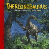Therizinosaurus and Other Dinosaurs of Asia | Dougal Dixon |