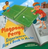 Pingpong Perry Experiences How a Book Is Made | Sandy Donovan |