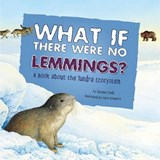 What If There Were No Lemmings? | Suzanne Slade |