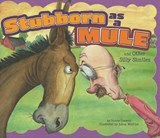 Stubborn As a Mule and Other Silly Similes | Nancy Loewen |