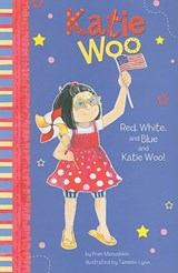 Red, White, and Blue and Katie Woo! | Fran Manushkin |