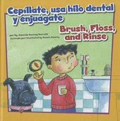 Cepillate, usa hilo dental y enjuagate/Brush, Floss, and Rinse