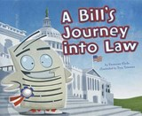 A Bill's Journey into Law | Suzanne Slade & Jill Kalz |