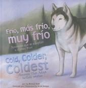 Frio, mas frio, muy frio / Cold, Colder, Coldest
