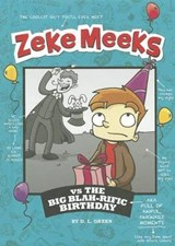 Zeke Meeks Vs the Big Blah-Rific Birthday | D. L. Green |