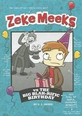 Zeke Meeks Vs the Big Blah-Rific Birthday