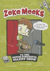 Zeke Meeks Vs. the Super Stressful Talent Show