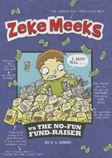 Zeke Meeks vs. The No-Fun Fund-Raiser | D. L. Green |