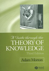 A Guide through the Theory of Knowledge | Adam Morton |