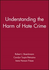 Understanding the Harm of Hate Crime | Robert J. Boeckmann |