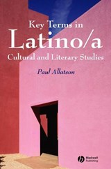 Key Terms in Latino/a Cultural and Literary Studies | Paul Allatson |
