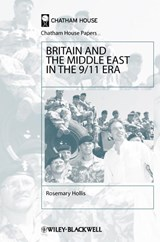 Britain and the Middle East in the 9/11 Era | Rosemary Hollis |