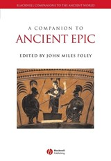 A Companion to Ancient Epic | John Miles Foley |