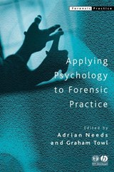 Applying Psychology to Forensic Practice | Adrian Needs |