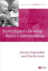 How Children Develop Social Understanding | Jeremy Carpendale |