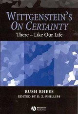 Wittgenstein's On Certainty | Rush Rhees |