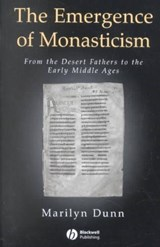 Emergence of Monasticism | Dunn |