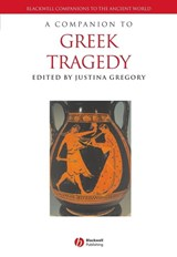 A Companion to Greek Tragedy | Justina Gregory |