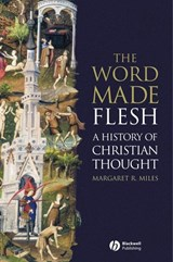 The Word Made Flesh | Margaret R. Miles |