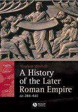 A History of the Later Roman Empire, AD 284-641 | Stephen Mitchell |