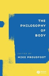 The Philosophy of Body | Michael A. Proudfoot |