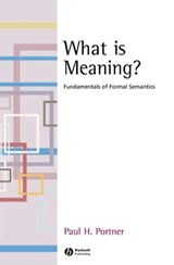What is Meaning? | Paul H Portner |