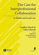 The Case for Interprofessional Collaboration | Geoffrey Meads |